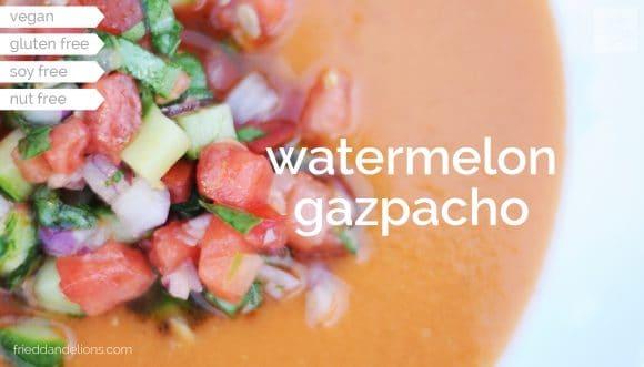 fried dandelions // watermelon gazpacho