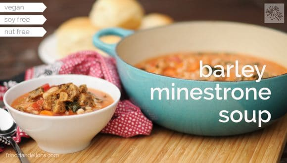 fried dandelions // barley minestrone soup